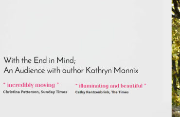With the End in Mind; An Audience with author Kathryn Mannix event header